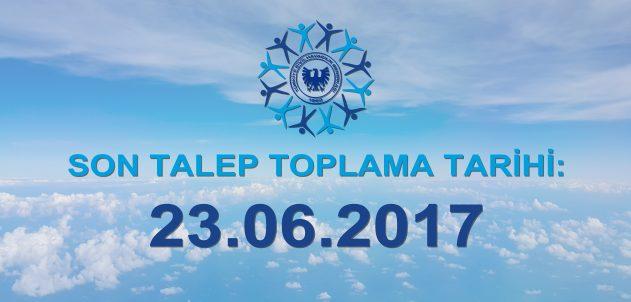 Son Talep Toplama Tarihimiz: 23.06.2017