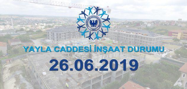 Yayla Caddesi İnşaat Durumu 26.06.2019